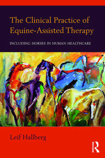 The Clinical Practice of Equine-Assisted Therapy Including Horses in Human Healthcare book cover