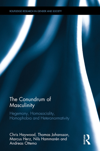 The Conundrum of Masculinity Hegemony, Homosociality, Homophobia and Heteronormativity book cover