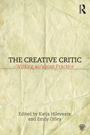 The Creative Critic Writing as/about Practice book cover