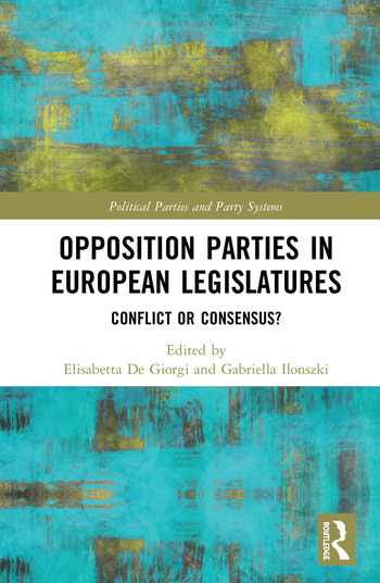 Opposition Parties in European Legislatures Conflict or Consensus? book cover