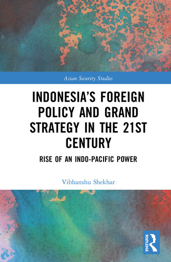 Indonesia's Foreign Policy and Grand Strategy in the 21st Century Rise of an Indo-Pacific Power book cover