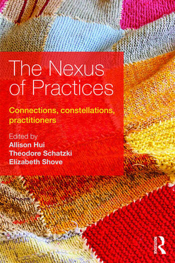 The Nexus of Practices Connections, constellations, practitioners book cover