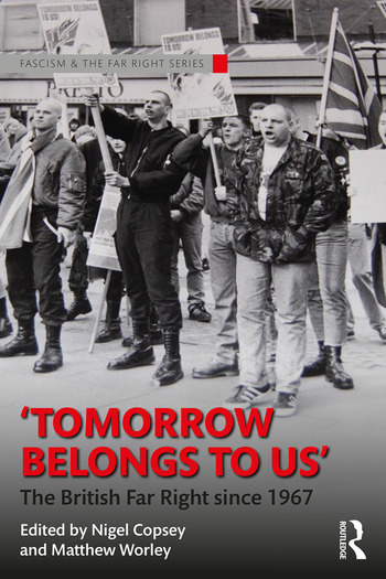 Tomorrow Belongs to Us The British Far Right since 1967 book cover