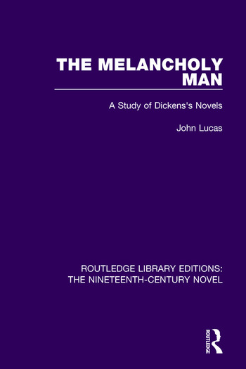 The Melancholy Man A Study of Dickens's Novels book cover