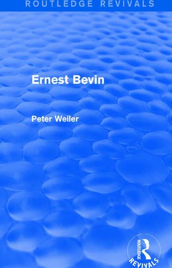 Ernest Bevin (Routledge Revivals) book cover