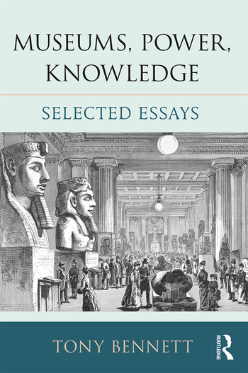 Museums, Power, Knowledge Selected Essays book cover