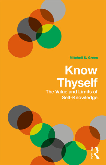 Know Thyself The Value and Limits of Self-Knowledge book cover