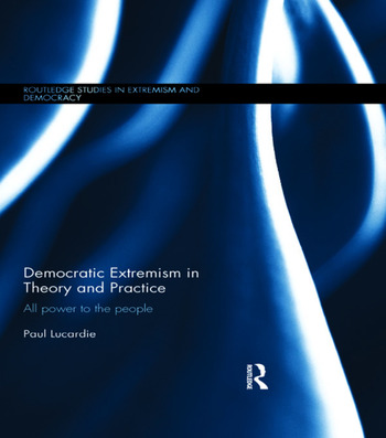 Democratic Extremism in Theory and Practice All Power to the People book cover