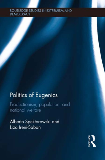 Politics of Eugenics Productionism, Population, and National Welfare book cover