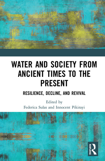 Water and Society from Ancient Times to the Present Resilience, Decline, and Revival book cover