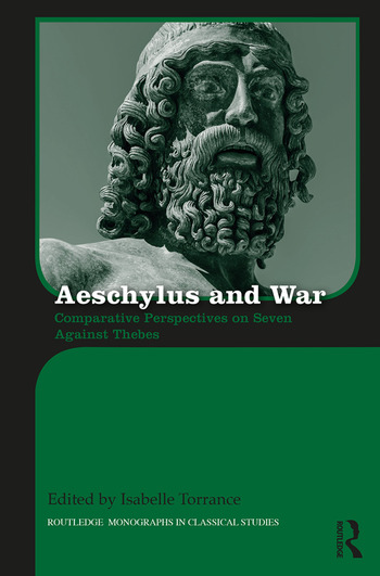 Aeschylus and War Comparative Perspectives on Seven Against Thebes book cover