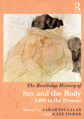 The Routledge History of Sex and the Body 1500 to the Present book cover