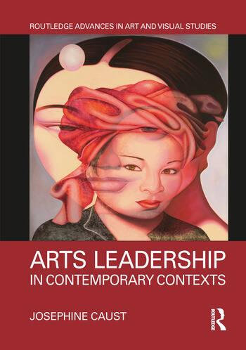 Arts Leadership in Contemporary Contexts book cover