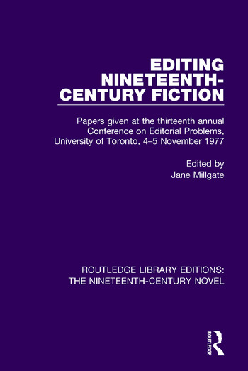 Editing Nineteenth-Century Fiction Papers given at the thirteenth annual Conference on Editorial Problems, University of Toronto, 4-5 November 1977 book cover