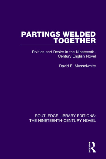 Partings Welded Together Politics and Desire in the Nineteenth-Century English Novel book cover