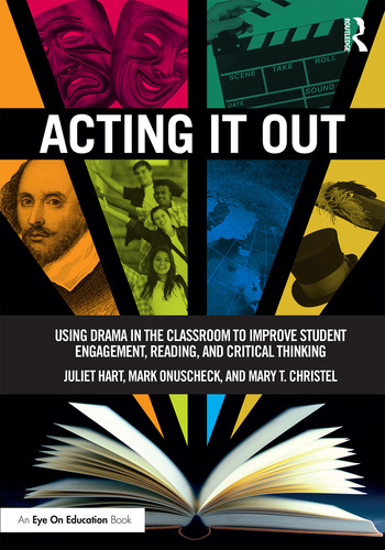 Acting It Out Using Drama in the Classroom to Improve Student Engagement, Reading, and Critical Thinking book cover