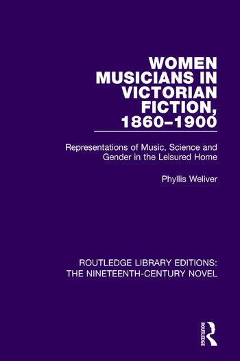 Women Musicians in Victorian Fiction, 1860-1900 Representations of Music, Science and Gender in the Leisured Home book cover