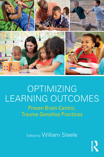 Optimizing Learning Outcomes Proven Brain-Centric, Trauma-Sensitive Practices book cover