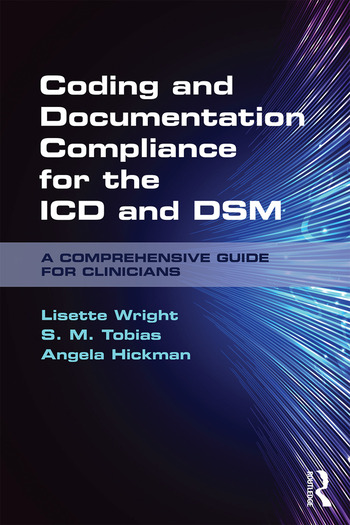 Coding and Documentation Compliance for the ICD and DSM A Comprehensive Guide for Clinicians book cover