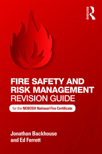 Fire Safety and Risk Management Revision Guide for the NEBOSH National Fire Certificate book cover