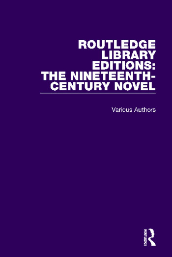 Routledge Library Editions: The Nineteenth-Century Novel book cover