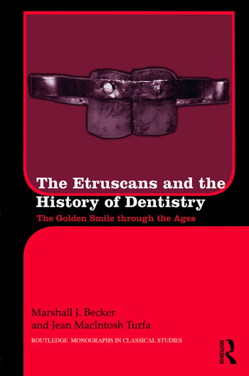 The Etruscans and the History of Dentistry The Golden Smile through the Ages book cover