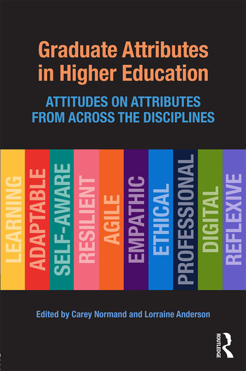Graduate Attributes in Higher Education Attitudes on Attributes from Across the Disciplines book cover