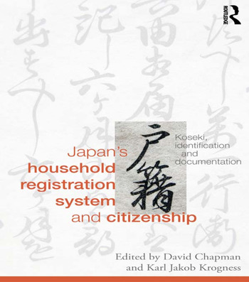 Japan's Household Registration System and Citizenship Koseki, Identification and Documentation book cover