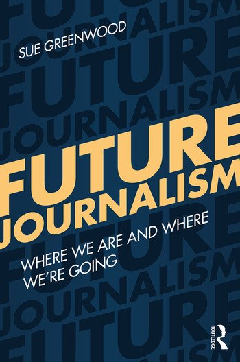 Future Journalism Where We Are and Where We're Going book cover