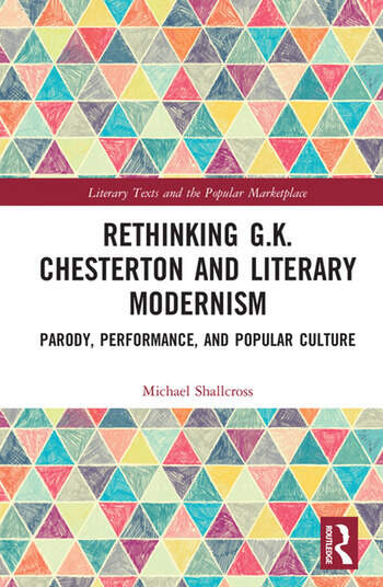 Rethinking G.K. Chesterton and Literary Modernism Parody, Performance, and Popular Culture book cover