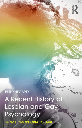 A Recent History of Lesbian and Gay Psychology From Homophobia to LGBT book cover