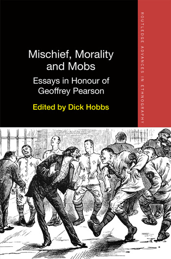 Mischief, Morality and Mobs Essays in Honour of Geoffrey Pearson book cover