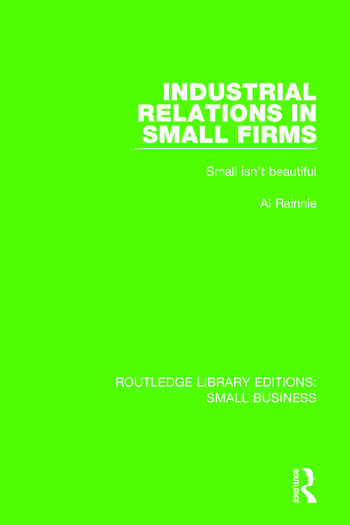 Industrial Relations in Small Firms Small Isn't Beautiful book cover