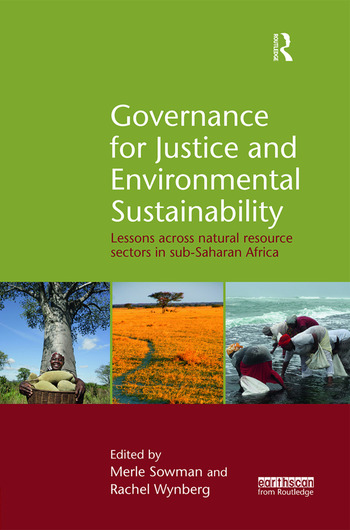 Governance for Justice and Environmental Sustainability Lessons across Natural Resource Sectors in Sub-Saharan Africa book cover