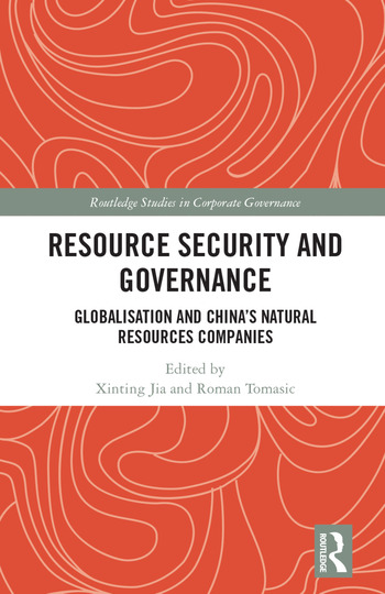 Resource Security and Governance Globalisation and China's Natural Resources Companies book cover