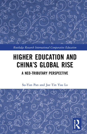 Higher Education and China's Global Rise A Neo-tributary Perspective book cover