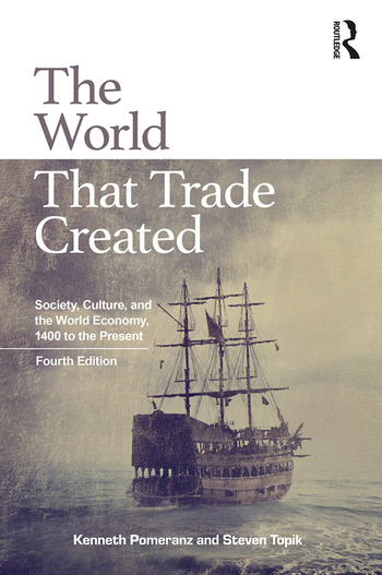 The World That Trade Created Society, Culture, and the World Economy, 1400 to the Present book cover