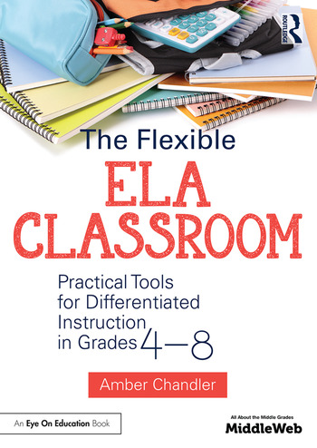 The Flexible ELA Classroom Practical Tools for Differentiated Instruction in Grades 4-8 book cover