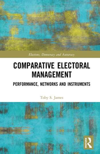 Comparative Electoral Management Performance, Networks and Instruments book cover
