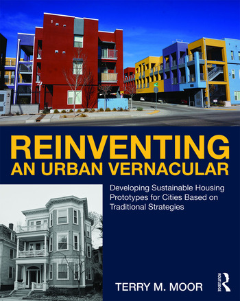 Reinventing an Urban Vernacular Developing Sustainable Housing Prototypes for Cities Based on Traditional Strategies book cover
