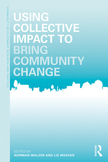 Using Collective Impact to Bring Community Change book cover