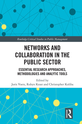 Networks and Collaboration in the Public Sector Essential research approaches, methodologies and analytic tools book cover