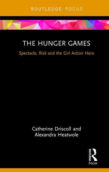 The Hunger Games Spectacle, Risk and the Girl Action Hero book cover