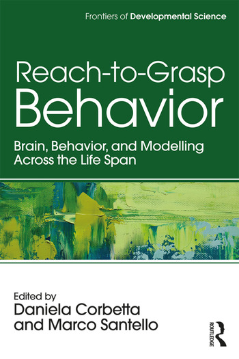 Reach-to-Grasp Behavior Brain, Behavior, and Modelling Across the Life Span book cover