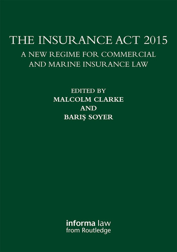 The Insurance Act 2015 A New Regime for Commercial and Marine Insurance Law book cover
