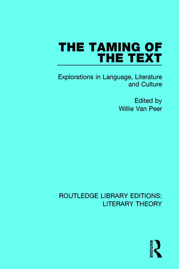 The Taming of the Text Explorations in Language, Literature and Culture book cover