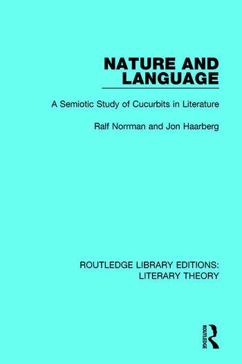 Nature and Language A Semiotic Study of Cucurbits in Literature book cover