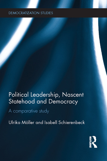 Political Leadership, Nascent Statehood and Democracy A comparative study book cover