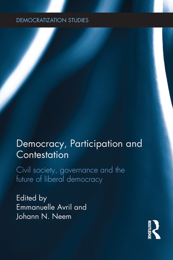 Democracy, Participation and Contestation Civil society, governance and the future of liberal democracy book cover