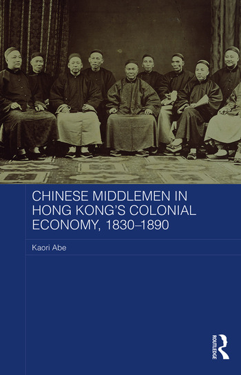 Chinese Middlemen in Hong Kong's Colonial Economy, 1830-1890 book cover